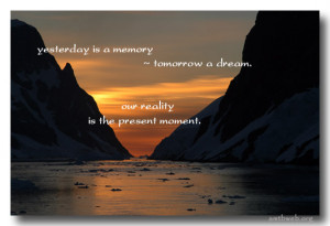 Live present moment, yesterday quotes