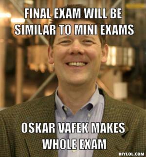 ... final-exam-will-be-similar-to-mini-exams-oskar-vafek-makes-whole-exam