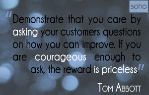 Demonstrate that you care by asking your customers questions on how ...