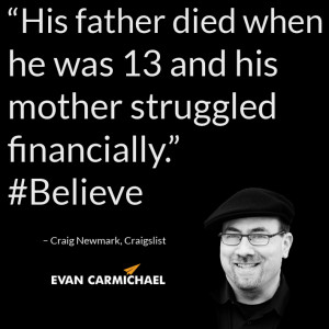 "... 13 and his mother struggled financially."" – Craig Newmark #Believe"