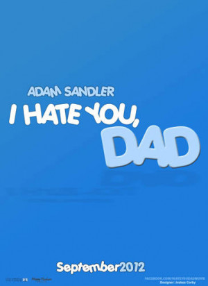 Movie Title: I Hate You, Dad
