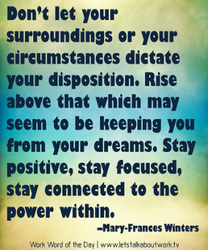 Staying Focused At Work Quotes Stay positive, stay focused,