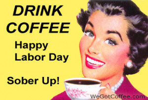 Labor Day Coffee Message