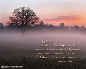 to accept the things i cannot change courage to change the things i ...