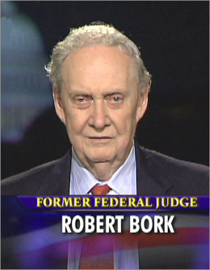 Robert Bork, What's This Dude's Story?