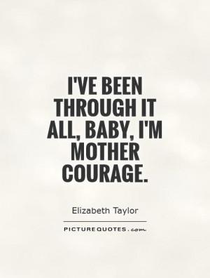 Courage Quotes Elizabeth Taylor Quotes