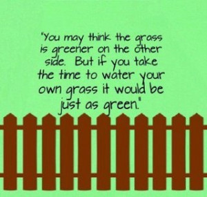 Grass is greener on the other side ...