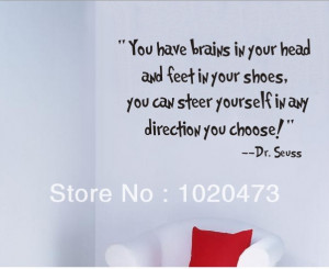 Dr.Seuss -You Have Brains In Your Head!Courage Quotes /Removable Wall ...