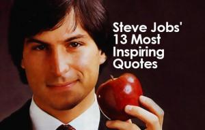 Steve Jobs' 13 Most Inspiring Quotes