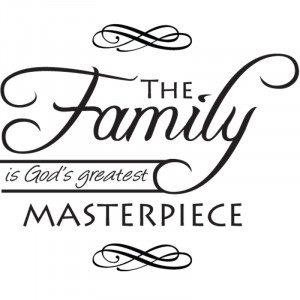 Christian Vinyl wall Quote | The Family is God's Greatest masterpiece