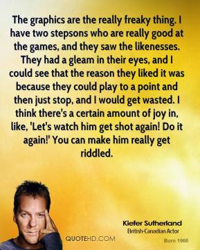 kiefer-sutherland-quote-the-graphics-are-the-really-freaky-thing-i.jpg