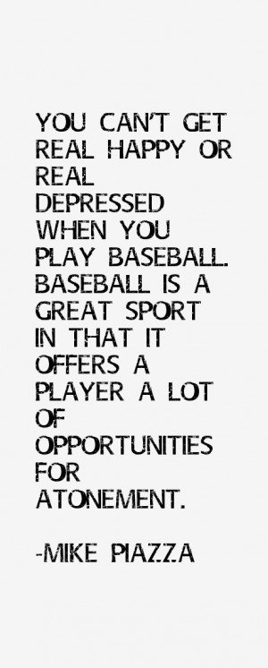most famous Mike Piazza quotes and sayings He is a 46 year old