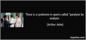 There is a syndrome in sports called