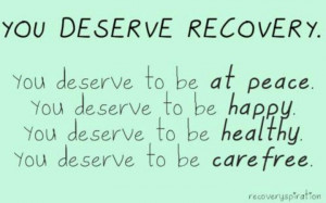 , Quotes, Deserve Recovery, Eatingdisorder, Disorder Recovery, Sober ...