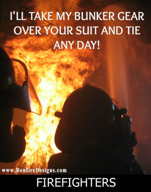 Once said by my son, Firefighter Truth