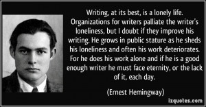 Writing, at its best, is a lonely life. Organizations for writers ...