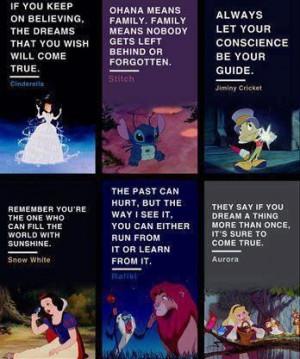 Exactly, quotes to live by, this is why I love Disney you don't get it ...