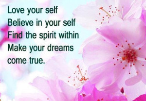 your self believe in your self find the spirit within make your dreams ...