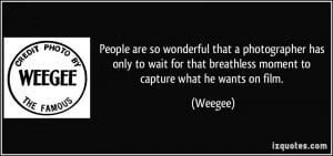 More Weegee Quotes