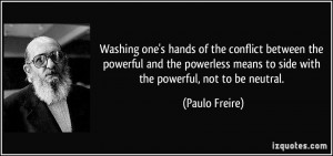 Washing one's hands of the conflict between the powerful and the ...