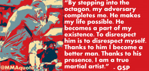 Fight Quotes: GSP on respecting his opponents
