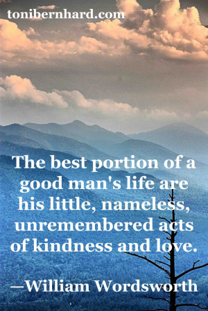 ... Kindness, Favorite Quotes, Wordsworth Reminder, Acts Of Kindness