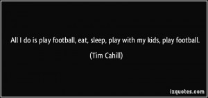 More Tim Cahill Quotes