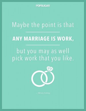 Kale Quotes, Marriage Work, Mindy Kaling Quotes, Kale Couldn T, Mindy ...