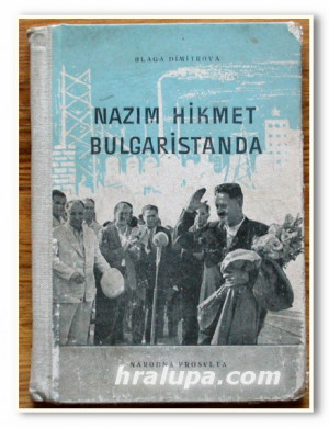 NAZIM HIKMET BULGARISTANDA BLAGA DIMITROVA 1955