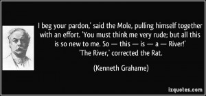 beg your pardon,' said the Mole, pulling himself together with an ...