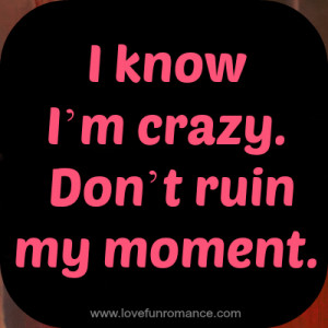 im crazy quotes im crazy quotes im crazy quotes im crazy quotes im ...