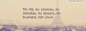 My life, my choices.....