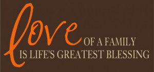 Love of a family is lifes greatest blessing life quote