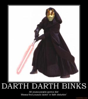 darth-darth-binks-jar-jar-binks-turns-dark-side-demotivational-poster ...