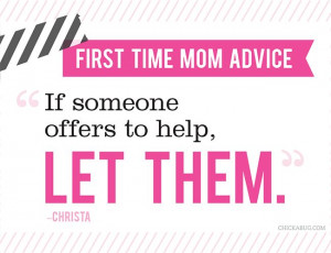 ... answered: What is your best advice for a first time mom? | Chickabug