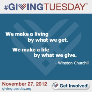 Winston Churchill on giving. Get Involved on #GivingTuesday this year ...