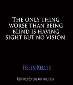 ... Quotes, Famous People Quotes, Blindness Quotes, Quotes Famous People