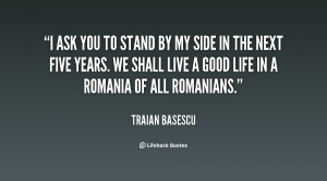 quote-Traian-Basescu-i-ask-you-to-stand-by-my-64543.png