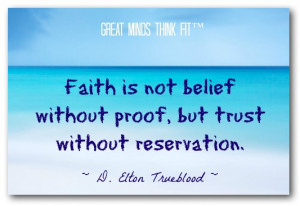 ... without proof, but trust without reservation.