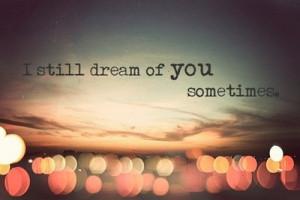 "still dream of you sometimes"""