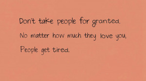 Don't take people for granted. by SuusAngelus