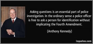 Asking questions is an essential part of police investigation. In the ...