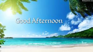 , Good Afternoon, Beach, Sunshine, Summer, Sun, Beautiful, Quotes ...
