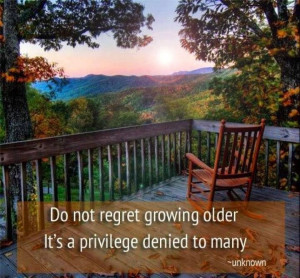 Grow old gracefully and gratefully!