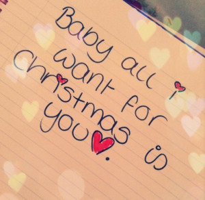Baby all i want for Christmas is you