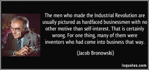 The men who made the Industrial Revolution are usually pictured as ...