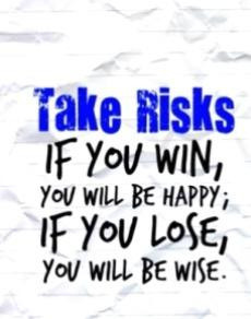 Don't Hesitate: Go Ahead and Take the Risk