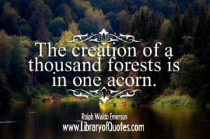 Ralph waldo emerson, quotes, sayings, creation, forest, true