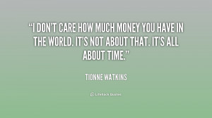 quote-Tionne-Watkins-i-dont-care-how-much-money-you-224719.png