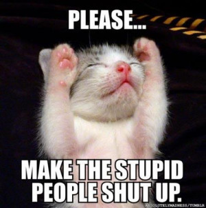 stupid+people+must+shut+up.jpg#stupid%20people%20480x484